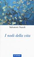 I nodi della vita - Salvatore Natoli
