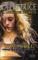 Il libro dei segreti. La lettrice - Chee Traci