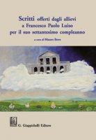 Scritti offerti dagli allievi a Francesco Paolo Luiso per il suo settantesimo compleanno