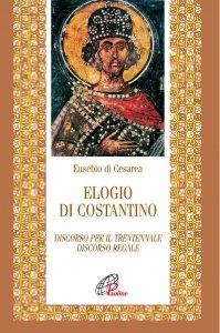 Copertina di 'Elogio di Costantino. Discorso per il trentennale. Discorso regale'