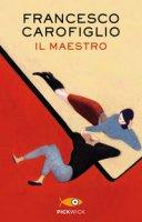 Il maestro - Carofiglio Francesco