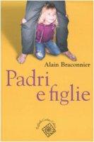 Padri e figlie - Braconnier Alain