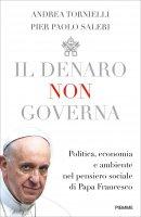 Il denaro non governa - Andrea Tornielli , Pier Paolo Saleri