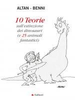 10 Teorie sull'estinzione dei dinosauri - Stefano Benni,  Altan