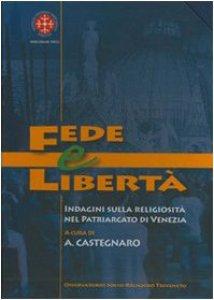 Copertina di 'Fede e libertà. Indagine sulla religiosità nel Patriarcato di Venezia'
