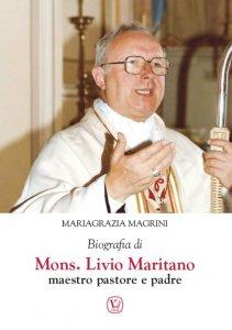 Copertina di 'Biografia di mons. Livio Maritano maestro, pastore e padre'
