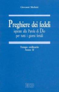 Copertina di 'Preghiere dei fedeli ispirate alla Parola di Dio per tutti i giorni feriali [vol_2] / Tempo ordinario. Anno II'