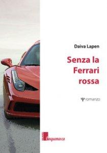 Copertina di 'Senza la Ferrari rossa'