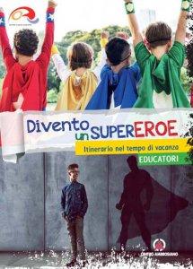 Copertina di 'Divento un supereroe. Educatori'