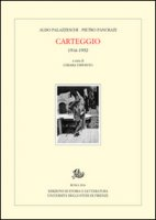 Carteggio (1916-1952) - Palazzeschi Aldo, Pancrazi Pietro