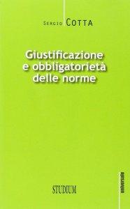 Copertina di 'Giustificazione e obbligatorietà delle norme'