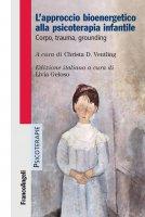 L'approccio bioenergetico alla psicoterapia infantile - Christa D. Ventling
