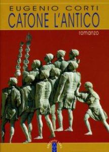 Copertina di 'Catone l'antico. Romanzo'