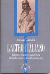 Copertina di 'L'altro italiano. Edgardo Sogno: sessant'anni di antifascismo e di anticomunismo'