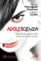 Adolescienza - Gustavo Pietropolli Charmet, Loredana Cirillo