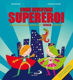 Copertina di 'Come diventare supereroi'