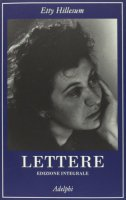 Lettere (1941-1943). Ediz. integrale - Etty Hillesum