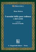 I termini della pace tedesca e altri scritti - Kelsen Hans