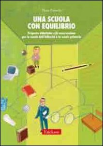 Copertina di 'Una scuola con equilibrio. Proposte didattiche e di osservazione per la scuola dell'infanzia e la scuola primaria'