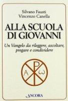 Alla scuola di Giovanni - Fausti Silvano, Canella Vincenzo