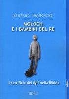 Moloch e i bambini del re - Stefano Franchini