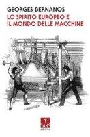 Lo spirito europeo e il mondo delle macchine - Bernanos Georges