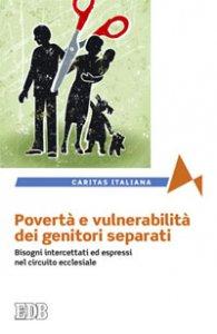 Copertina di 'Povertà e vulnerabilità dei genitori separati'