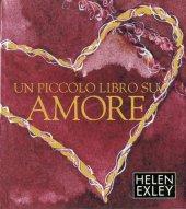 Un piccolo libro su amore - Helen Exley