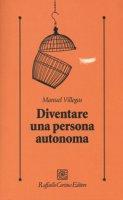 Diventare una persona autonoma - Villegas Manuel