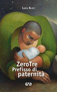 Copertina di 'Zerotre diventare padre'