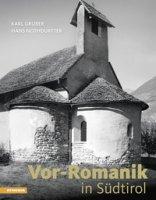 Vorromaik in Südtirol: Kunst und Architektur von der Völkerwanderung bis 1150. Ediz. illustrata