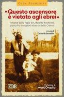 «Questo ascensore è vietato agli ebrei» - Olga Focherini