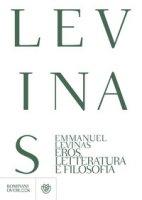 Eros, letteratura e filosofia - Lévinas Emmanuel