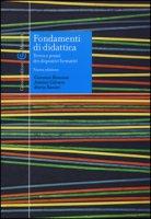 Fondamenti di didattica. Teoria e prassi dei dispositivi formativi - Bonaiuti Giovanni, Calvani Antonio, Ranieri Maria