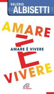 Copertina di 'Amare è vivere'