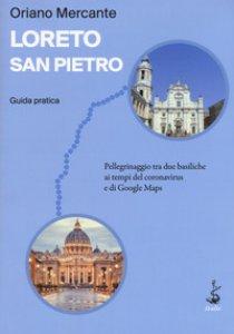 Copertina di 'Loreto-San Pietro. Guida pratica'