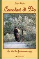Cercatori di Dio. La vita dei francescani di oggi - Henzler Ingrid