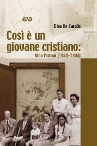 Copertina di 'Così è un giovane cristiano. Gino Pistoni (1924-1944)'