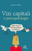 Vizi capitali e psicopatalogia - Luciano Masi