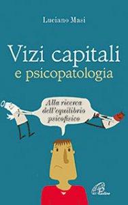 Copertina di 'Vizi capitali e psicopatalogia'