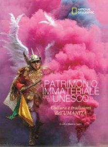 Copertina di 'Il patrimonio immateriale dell'Unesco. Cultura e tradizione dell'umanità. Ediz. illustrata'