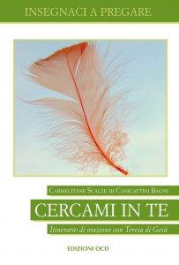 Copertina di 'Cercami in te. Itinerario di orazione con Teresa di Gesù'