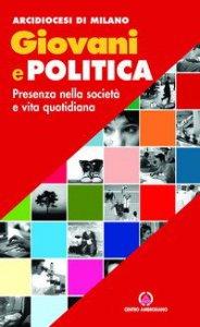 Copertina di 'Giovani e politica. Presenza nella società e vita quotidiana'