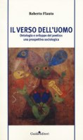 Il verso dell'uomo. Ontologia e sviluppo del poetico: una prospettiva sociologica - Flauto Roberto