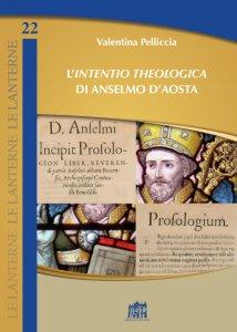 Copertina di 'L'intentio Theologica di Anselmo d'Aosta'