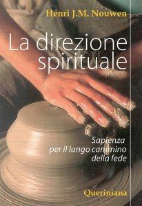 Copertina di 'La direzione spirituale. Sapienza per il lungo cammino della fede'