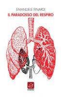 Il paradosso del respiro - Finardi Emanuele