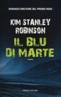 Il blu di Marte - Robinson Kim Stanley