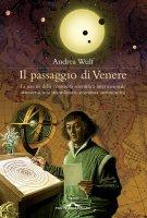 Il passaggio di Venere - Andrea Wulf