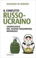 Il conflitto russo-ucraino - Eugenio Di Rienzo